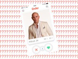 Are these Pitbull lyrics or Tinder profiles?